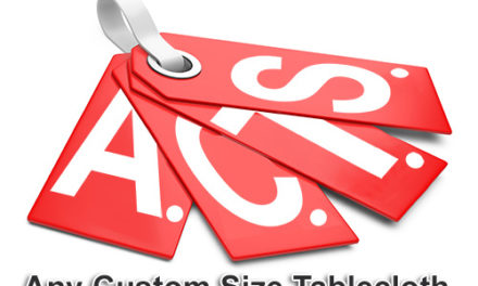 A.C.T.S. (Any Custom Tablecloth Size). Now you can price and purchase any custom size tablecloth in the world only at Premier Table Linens.